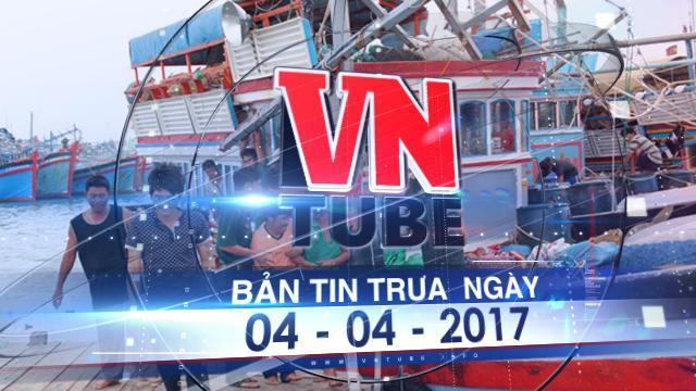 Bản tin VnTube trưa ngày 04-04-2017: Chính phủ mở kênh tiếp nhận ý dân