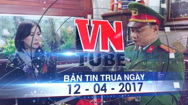 Bản tin VnTube trưa ngày 12-04-2017: Trả hồ sơ vụ chích máu HIV vào trẻ em