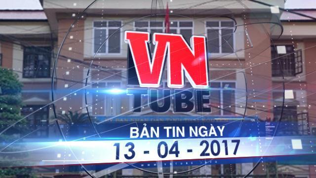 Bản tin VnTube ngày 13-04-2017: Thủ tướng chỉ đạo kỷ luật vụ bổ nhiệm thừa 23 cán bộ