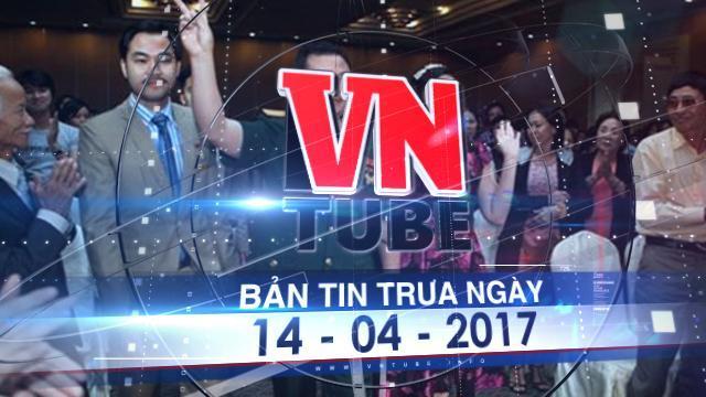 Bản tin VnTube trưa ngày 14-04-2017: Đại tá 'dỏm' lừa đảo gần 67.000 nhà đầu tư
