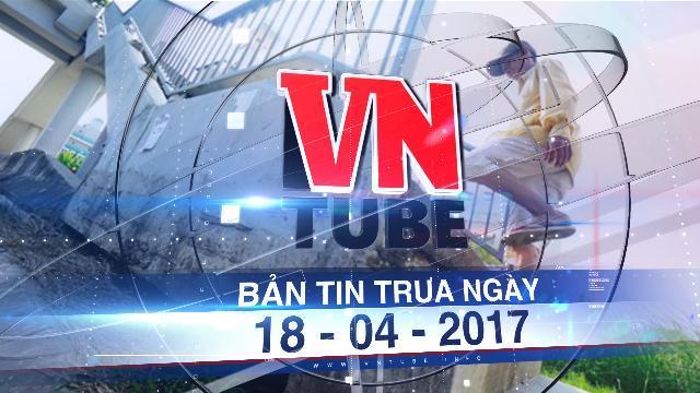 Bản tin VnTube trưa ngày 18-04-2017: Báo động sụt lún từ Sài Gòn tới miền Tây