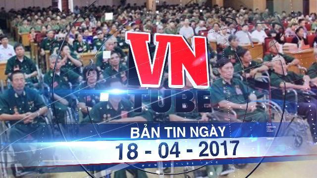 Bản tin VnTube ngày 18-04-2017: Bất ngờ trước hàng ngàn hồ sơ giả mạo người có công