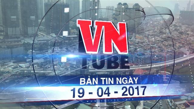 Bản tin VnTube ngày 19-04-2017: Hàng loạt dự án nghìn tỷ 'giải cứu' ùn tắc khu Nam Sài Gòn