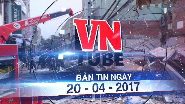 Bản tin VnTube ngày 20-04-2017: Đào móng xây dựng làm sập nhà giữa phố, một người chết