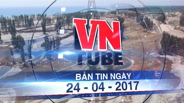 Bản tin VnTube ngày 24-04-2017: Đốn 100ha rừng phòng hộ làm sân golf đón thi hoa hậu