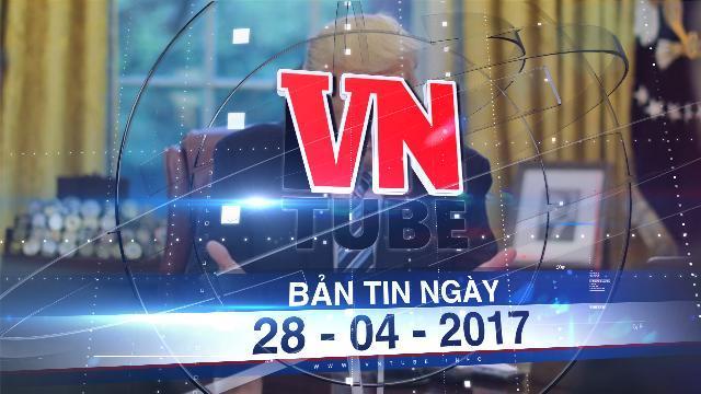 Bản tin VnTube ngày 28-04-2017: Tổng thống Trump muốn Hàn Quốc trả phí triển khai THAAD