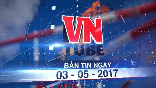 Bản tin VnTube ngày 03-05-2017: PVN mất trắng cả chục ngàn tỉ đồng ở Venezuela