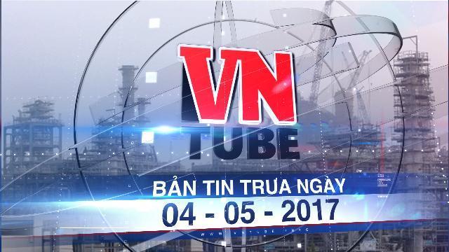 Bản tin VnTube trưa ngày 04-05-2017: Thanh Hóa cho phép Công ty Lọc hóa dầu Nghi Sơn xả thải ra biển