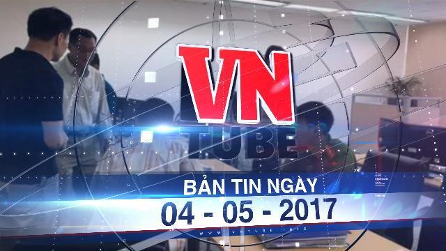 Bản tin VnTube ngày 04-05-2017: Bộ Công an triệt phá đường dây đánh bạc hàng chục nghìn tỉ đồng trên trang ibet789
