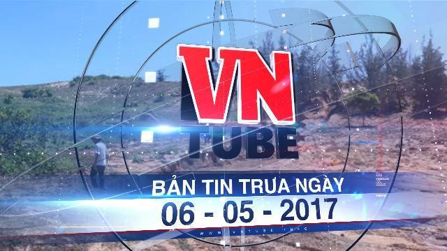 Bản tin VnTube trưa ngày 06-05-2017: Thanh tra 6 dự án titan tại Bình Thuận