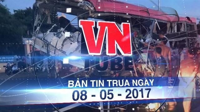 Bản tin VnTube trưa ngày 08-05-2017: Kiểm tra toàn diện hai nhà xe trong tai nạn thảm khốc