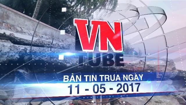 Bản tin VnTube trưa ngày 11-05-2017: Hàng trăm mét bờ kè biển ở Đồ Sơn bị sóng đánh vỡ mặt bê tông