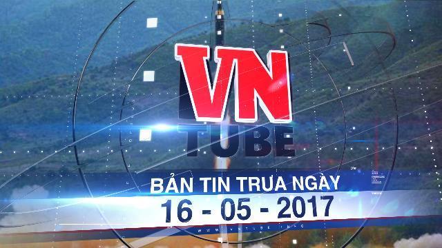 Bản tin VnTube trưa ngày 16-05-2017: Triều Tiên công bố video thử tên lửa mới