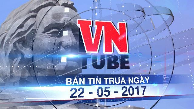 Bản tin VnTube trưa ngày 22-05-2017: Chi sai hàng loạt, vượt dự toán hơn 88.000 tỉ đồng