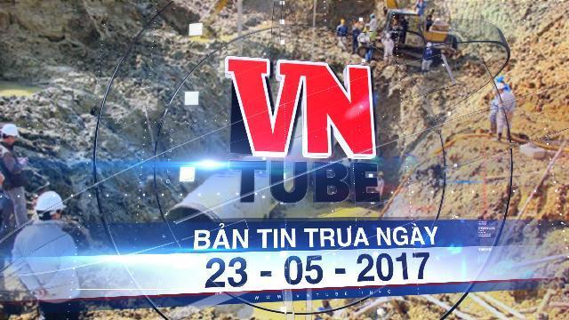 Bản tin VnTube trưa ngày 22-05-2017: Khởi tố nguyên Phó chủ tịch UBND TP.Hà Nội liên quan vụ vỡ đường ống nước Sông Đà