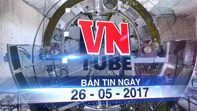 Bản tin VnTube ngày 26-05-2017: Robot 300 tấn bắt đầu khoan xuyên lòng Sài Gòn, làm tuyến metro số 1