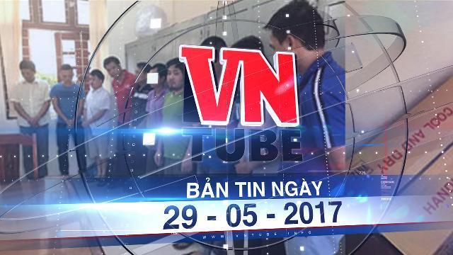 Bản tin VnTube ngày 29-05-2017: Phá đường dây cá độ bóng đá hơn 1.400 tỉ đồng