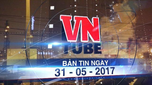 Bản tin VnTube ngày 31-05-2017: Nổ lớn tại lò vôi Formosa Hà Tĩnh