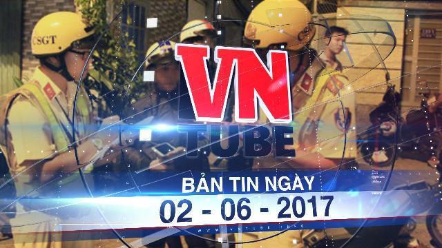 Bản tin VnTube ngày 02-06-2017: CSGT TP.HCM có quyền kiểm tra giấy tờ người đi đường sau 21 giờ