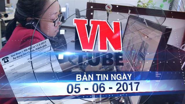 Bản tin VnTube ngày 05-06-2017: Đổi mã vùng điện thoại cố định đợt cuối từ ngày 17 tháng 6