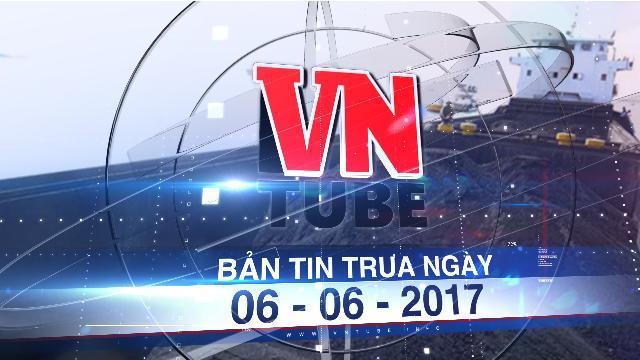 Bản tin VnTube trưa ngày 06-06-2017: Bắt 4 sà lan vận chuyển than trái phép trên vịnh Hạ Long