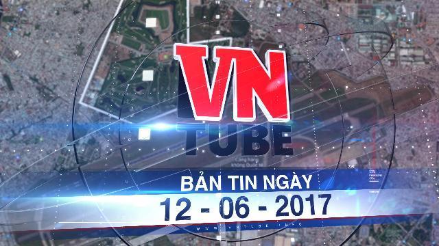 Bản tin VnTube ngày 12-06-2017: Sẽ thu hồi sân golf vô điều kiện nếu có nhiệm vụ quốc phòng