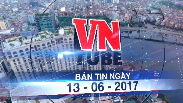Bản tin VnTube tối 13-06-2017: Siêu dự án tỷ đô tại Đà Nẵng nợ thuế hơn 240 tỷ đồng
