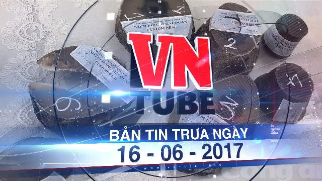 Bản tin VnTube trưa 16-06-2017: Bắt giữ gần 4 kg sừng tê giác nhập trái phép qua sân bay