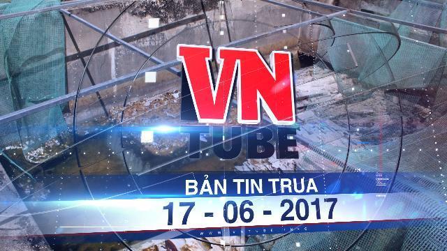 """Bản tin VnTube trưa 17-06-2017: Vận hành 3 tháng công trình nước sạch tiền tỉ """"đắp chiếu"""""""