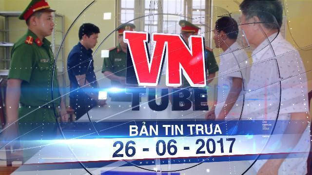 Bản tin VnTube trưa 26-06-2017: Vụ chạy thận tử vong do tồn hóa chất trong nước gấp 260 lần