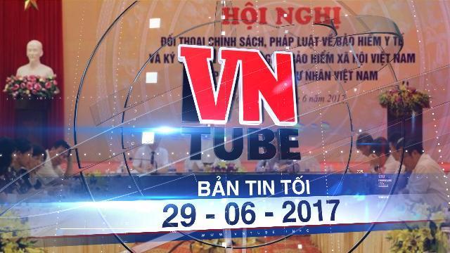 Bản tin VnTube tối 29-06-2017: Tạm dừng khám chữa bệnh BHYT tại một loạt bệnh viện