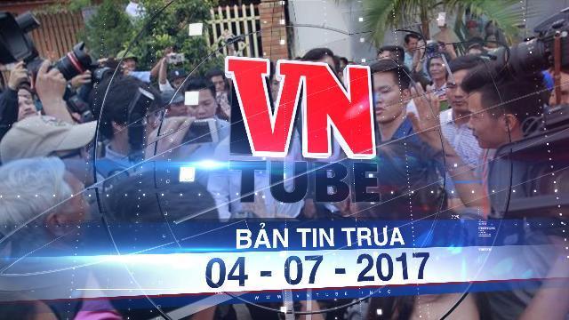 Bản tin VnTube trưa 04-07-2017: Truy tố 14 cựu cán bộ giao đất sai ở Đồng Tâm