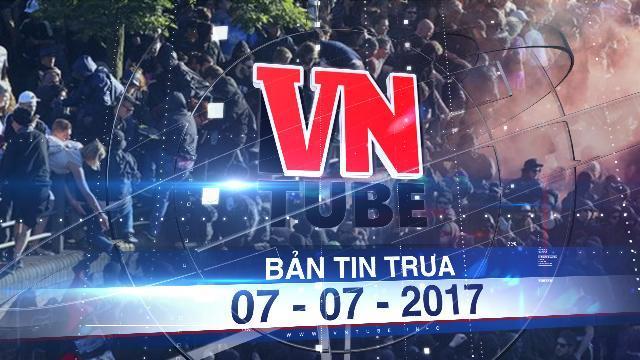 Bản tin VnTube trưa 07-07-2017: Bạo động trước hội nghị G20, 76 cảnh sát bị thương