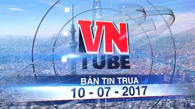 """Bản tin VnTube trưa 10-07-2017: SCIC và VTV muốn rút lui khỏi Dự án """"tháp truyền hình cao nhất thế giới"""""""