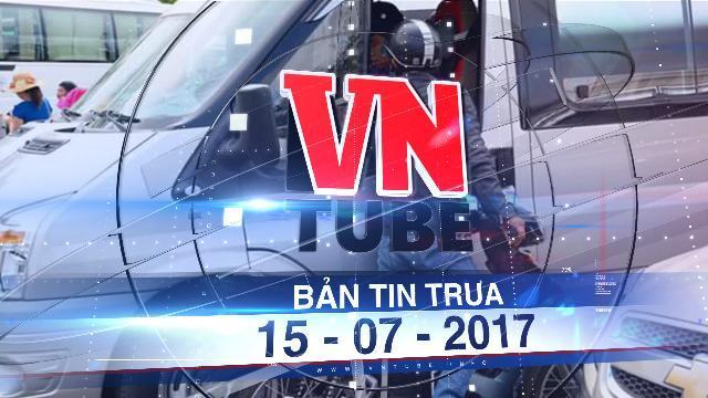 Bản tin VnTube trưa 15-07-2017: Mở đường dây nóng xử lý 'cò du lịch' ở Đà Lạt