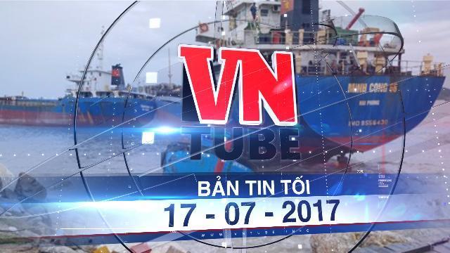 Bản tin VnTube tối 17-07-2017: Hàng chục tàu bị chìm tại cảng La, Quảng Bình
