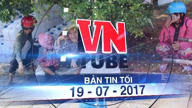 Bản tin VnTube tối 19-07-2017: Chi hơn 6 nghìn tỉ cấp nước ngọt cho hơn 207.000 hộ dân Bến Tre