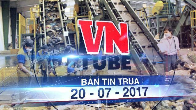 Bản tin VnTube trưa 20-07-2017: TP.HCM: biến rác thải công nghiệp thành điện sinh hoạt