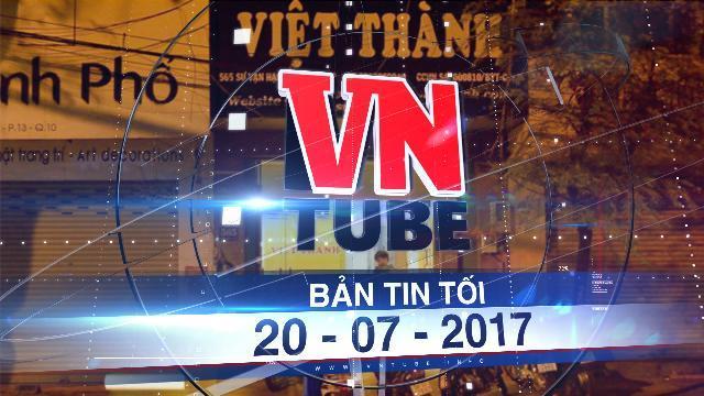 Bản tin VnTube tối 20-07-2017: Người nước ngoài tử vong bất thường tại thẩm mỹ viện ở Sài Gòn