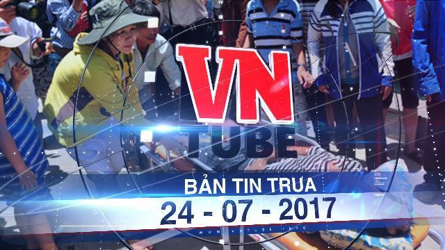 Bản tin VnTube trưa 24-07-2017: 4 ngư dân Bình Định bị hải quân Indonesia bắn trọng thương