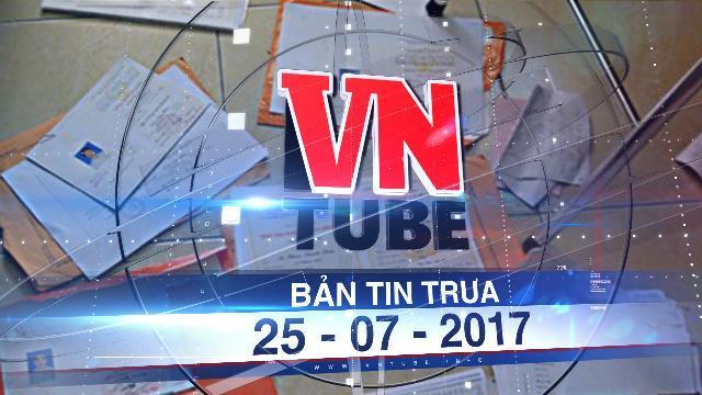 Bản tin VnTube trưa 25-07-2017: Truy tố 13 bị can trong đường dây làm giả bằng cử nhân, tiến sĩ