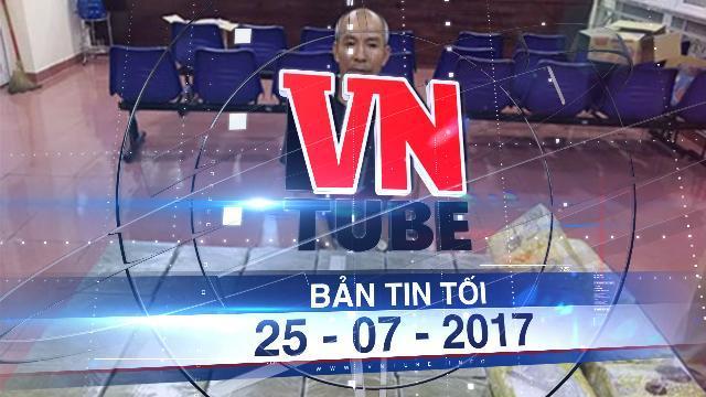 Bản tin VnTube tối 25-07-2017: Phá chuyên án ma túy lớn nhất Hải Phòng