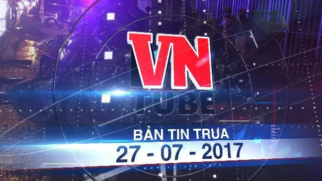 Bản tin VnTube trưa 27-07-2017: Tai nạn giao thông nghiêm trọng ở Bình Thuận