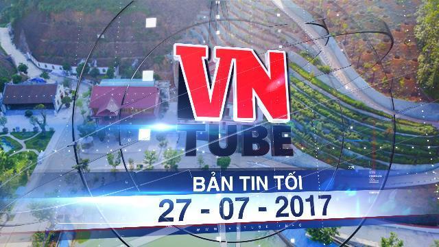 Bản tin VnTube tối 27-07-2017: Giám đốc Sở Tài nguyên - Môi trường Yên Bái kê khai tài sản không đúng