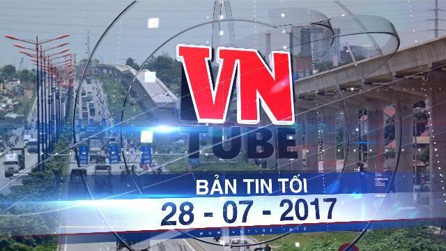 Bản tin VnTube tối 28-07-2017: Đói vốn, metro Sài Gòn lại xin tạm ứng 500 tỷ để trả nợ nhà thầu
