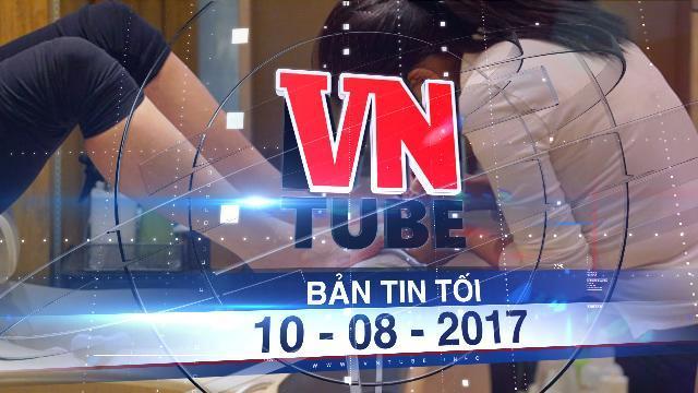 Bản tin VnTube tối 10-08-2017: Băng đảng người Việt núp bóng tiệm móng ở Anh