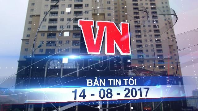 Bản tin VnTube tối 14-08-2017: Dùng vốn nhà nước kinh doanh, BĐS Viettel lỗ hàng chục tỷ đồng