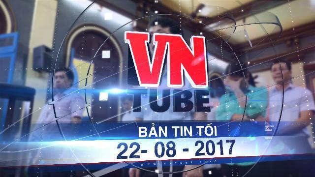 Bản tin VnTube tối 22-08-2017: Nguyên tổng giám đốc VN Pharma bị đề nghị 10-12 năm tù