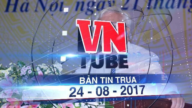 Bản tin VnTube trưa 24-08-2017: Đề xuất tách thi đại học và thi tốt nghiệp THPT