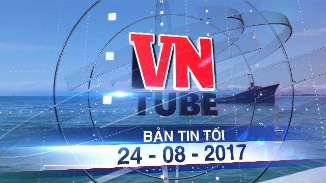 Bản tin VnTube tối 24-08-2017: Chìm tàu chở tôn, 21.000 lít dầu có nguy cơ tràn ra biển
